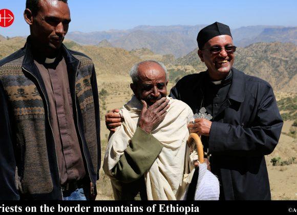 ETHIOPIA:  Priests face hardship on the border mountains -Magdalena Wolnik – ACN International